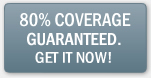 80% Coverage Guaranteed